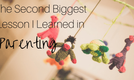 The Second Biggest Lesson I Learned in Parenting