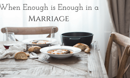 When Enough is Enough in a Marriage