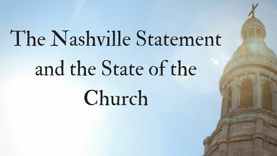 The Nashville Statement and the State of the Church