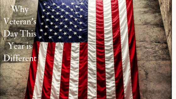 Why Veteran's Day This Year is Different