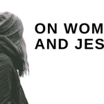 On Women and Jesus
