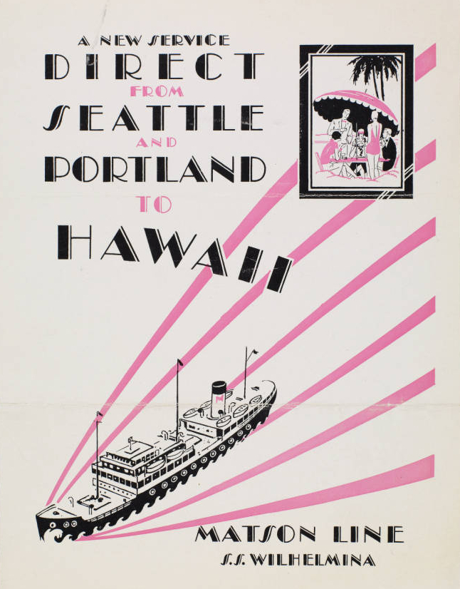 Advertisement for new service from the Pacific Northwest to Hawaii on the Matson Line's S. S. Wilhelmina.
