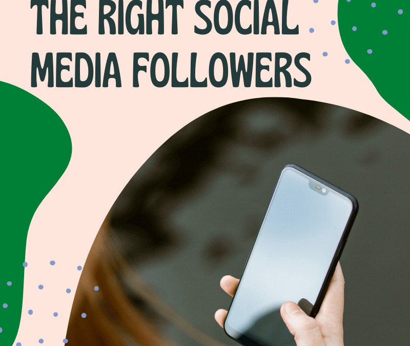 6 Reasons Why You Aren't Attracting the Right Social Media Followers
