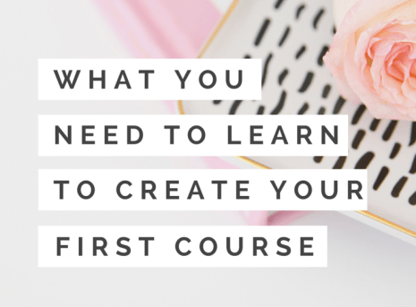 What You Need to Learn to Create Your First Online Course