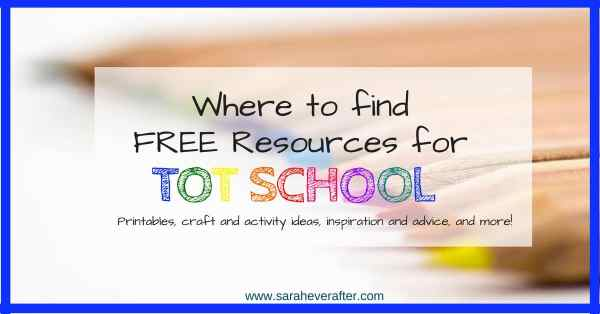 Where to Find FREE Resources for Tot School | www.saraheverafter.com