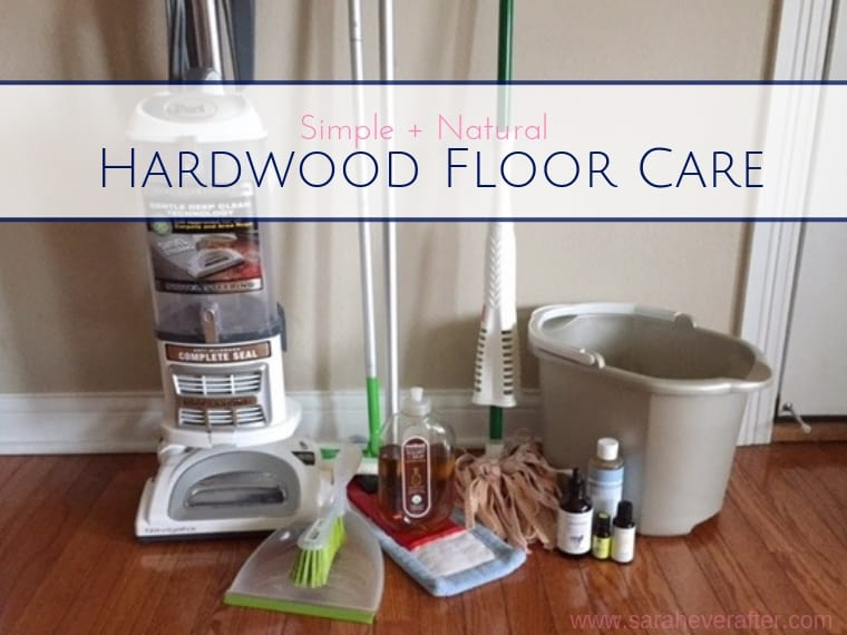 How To Clean Hardwood Floors Simply And Naturally Sarah Ever After