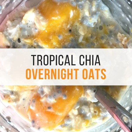 Tropical Chia overnight oats