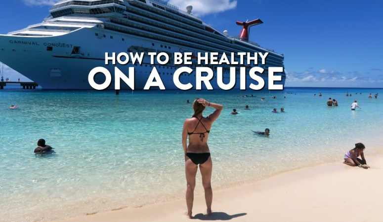 How To Be Healthy On A Cruise