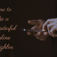 How to Be a Wonderful Online Neighbor [Satire]