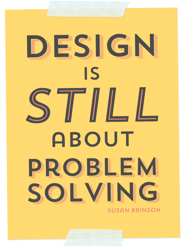 """""""Design is Still About Problem Solving"""" by Sarah Hearts"""