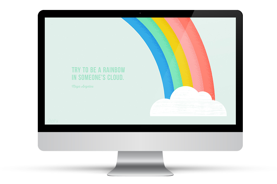 """Try to be a rainbow in someone's cloud."" Download this wallpaper with the inspirational quote from Maya Angelou for all your devices."