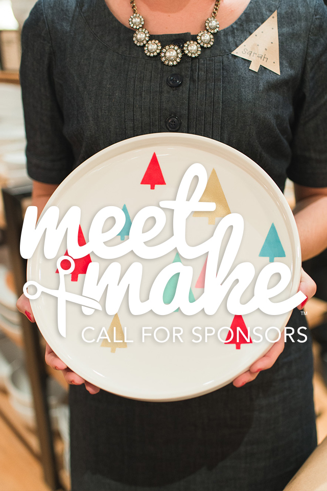 Want to get your product into the hands of tons of creative ladies? Apply to sponsor the next Meet + Make! Click through for more details.