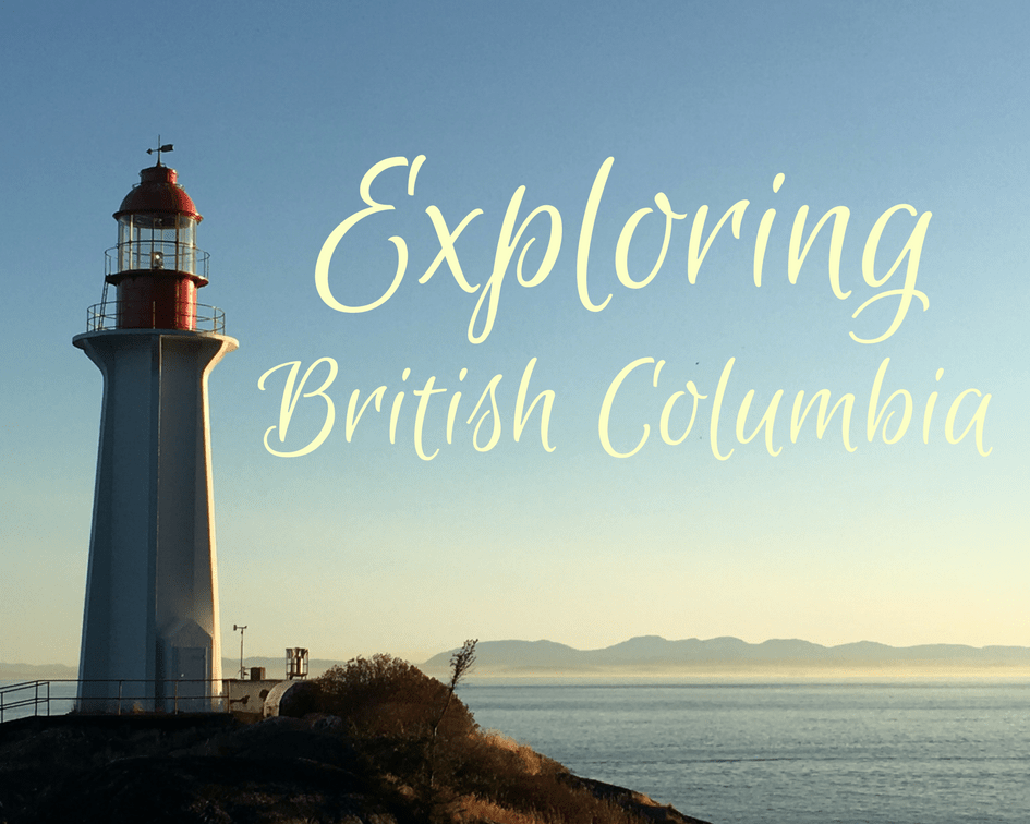 Exploring Beautiful British Columbia
