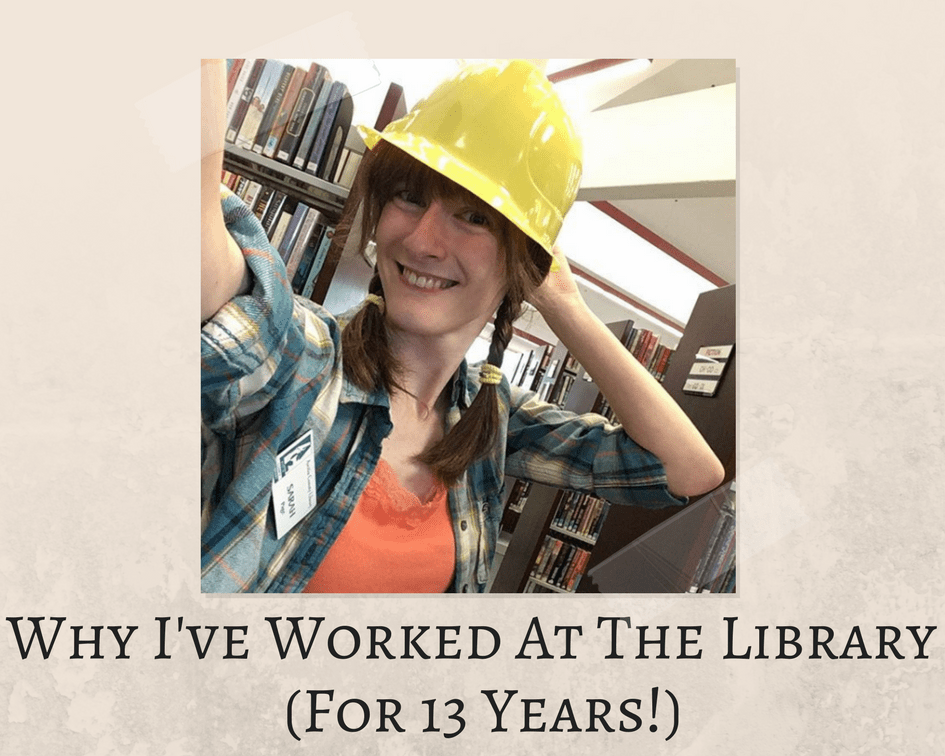Why I've Worked At The Library For 13 Years