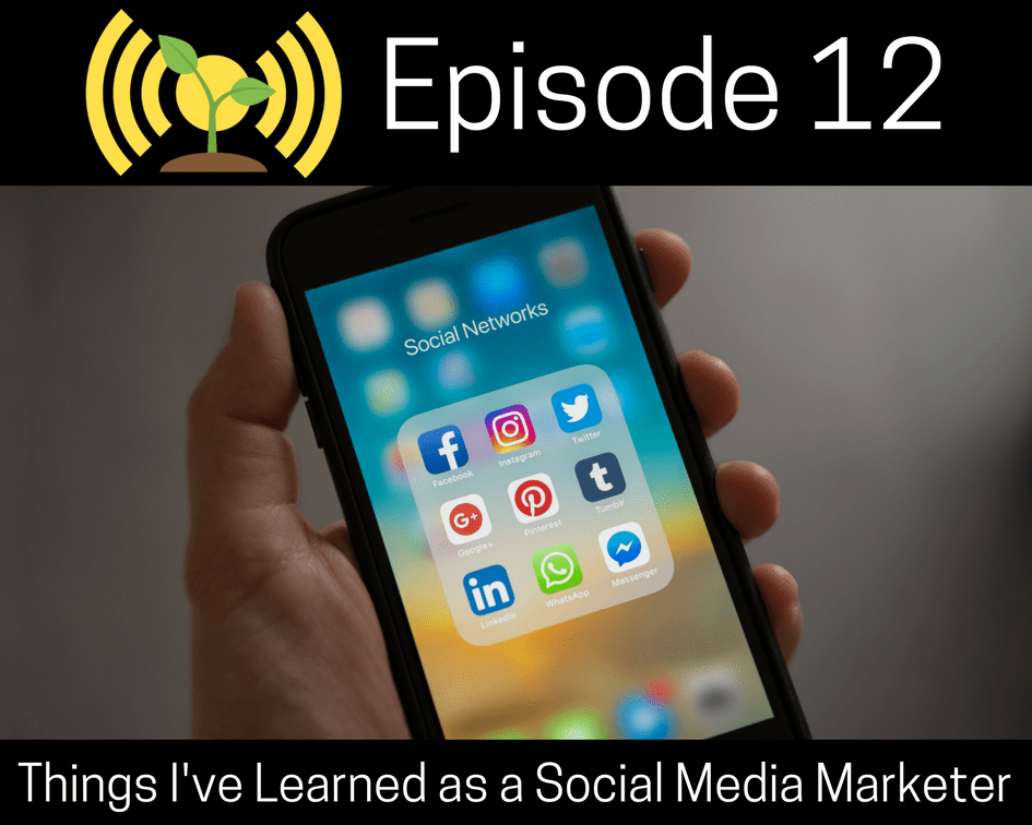 What I've Learned As A Social Media Marketer