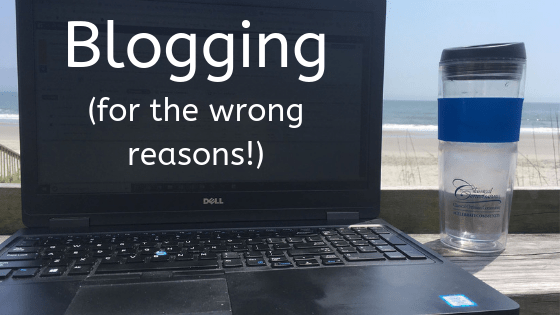 Blogging (For The Wrong Reasons!)