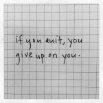 quitting on you