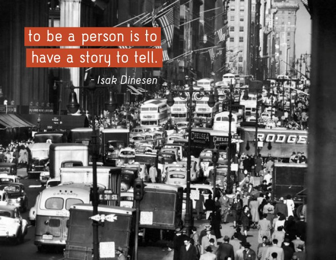To Be A Person Is To Have A Story To Tell