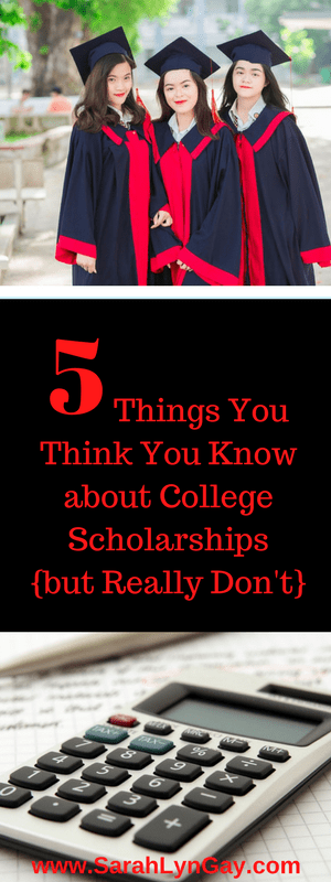 5 Things You Think You Know about College Scholarships {but Really Don't}