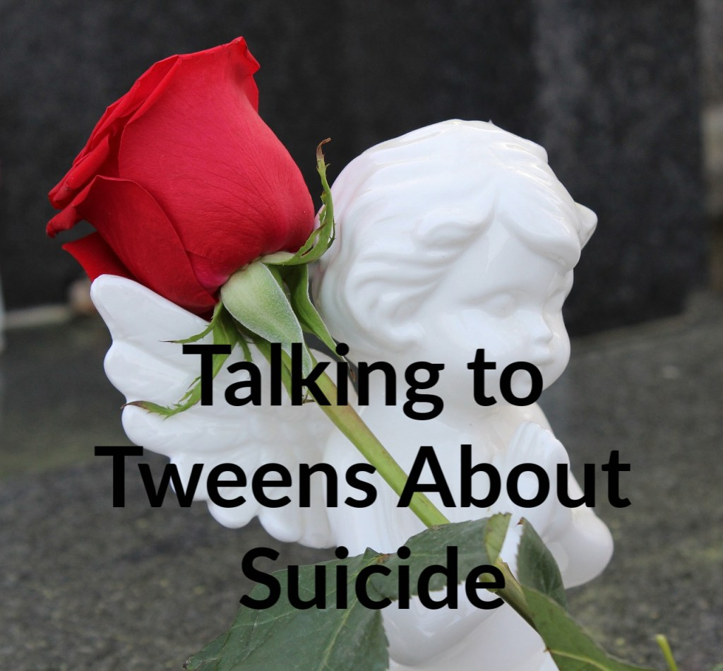 Talking to Tweens about Suicide