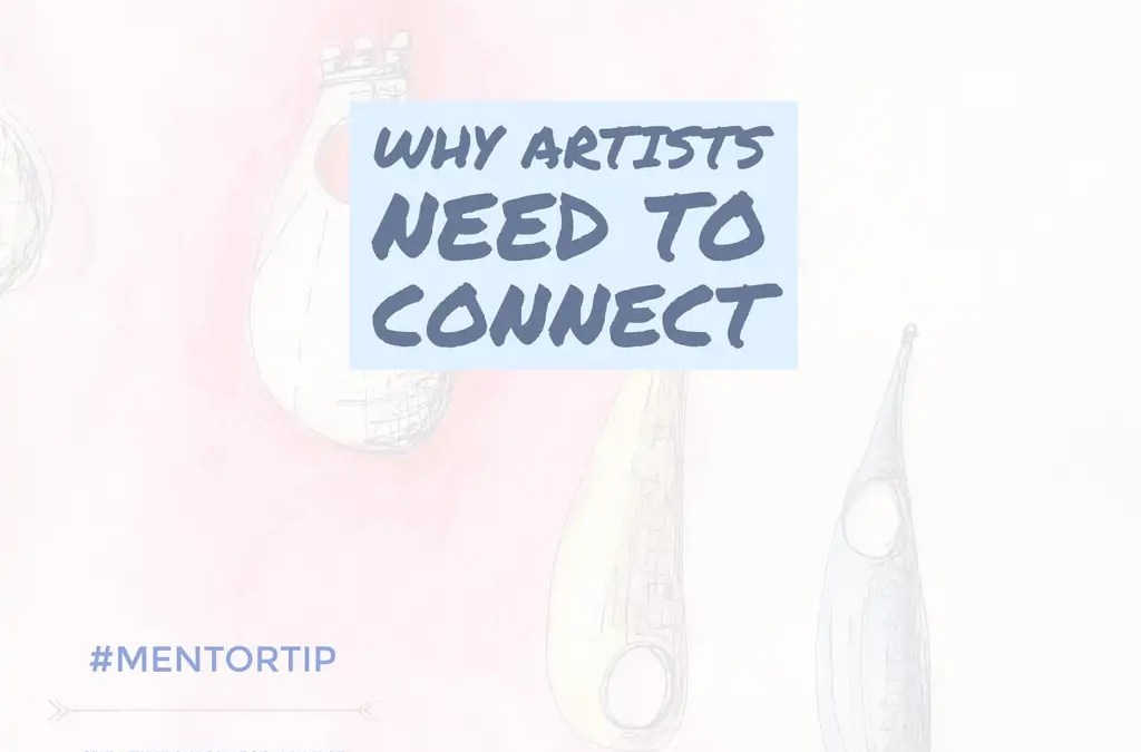 Why Artists Need To Connect