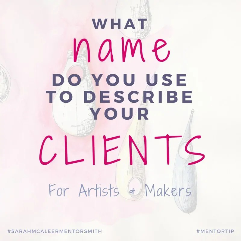 What Name Do You Use To Describe Your Clients | Sarah McAleer Mentorsmith