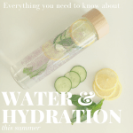 Everything you need to know about water and hydration this summer