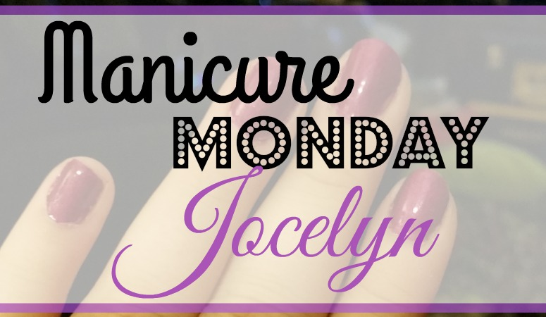Manicure Monday: Jocelyn