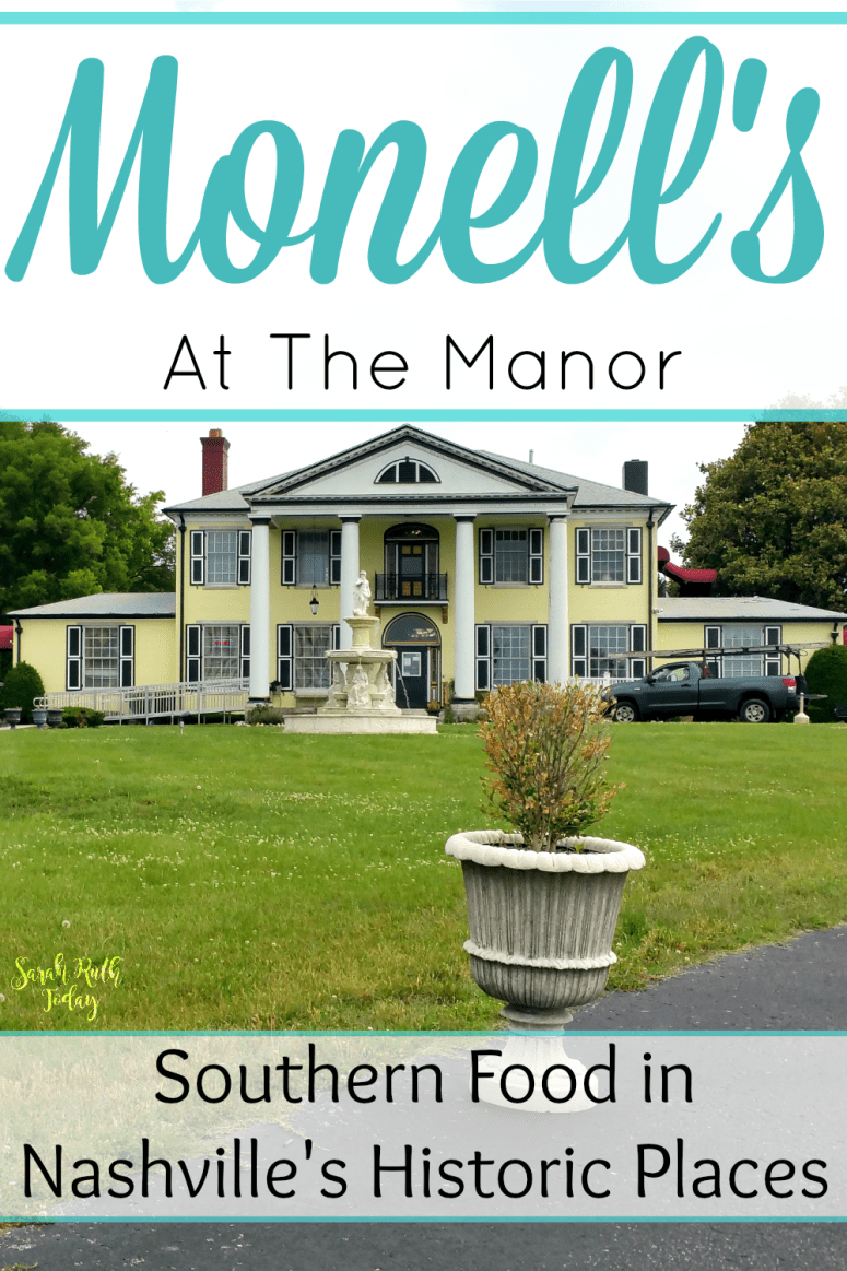 Monell's At The Manor Southern Food in Nashville's Historic Places - I really want to go back to this place. The food tastes just like my grandma's!