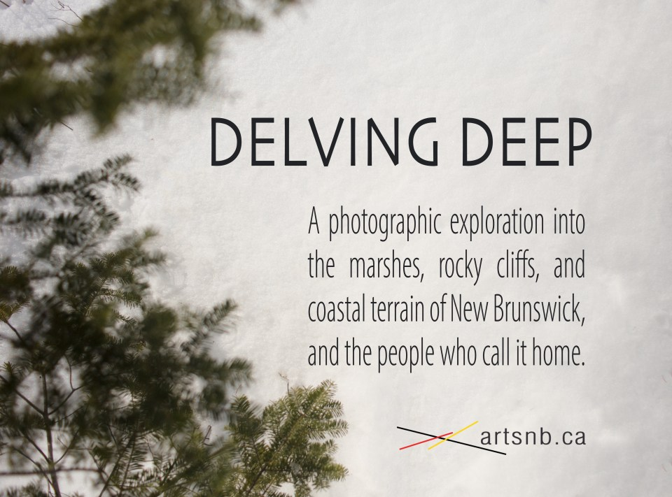 visual art, photography, grant funded, artsnb, Canada, New Brunswick, Delving Deep, film