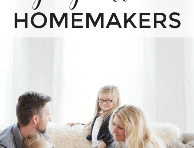 7 Habits of Highly Effective Homemakers By Artful Homemaking