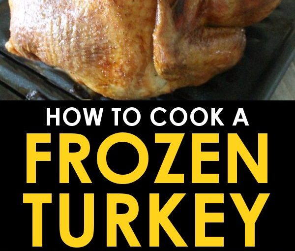 HOW TO COOK A FROZEN TURKEY By A Modern Homestead