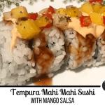 Tempura Mahi Mahi sushi