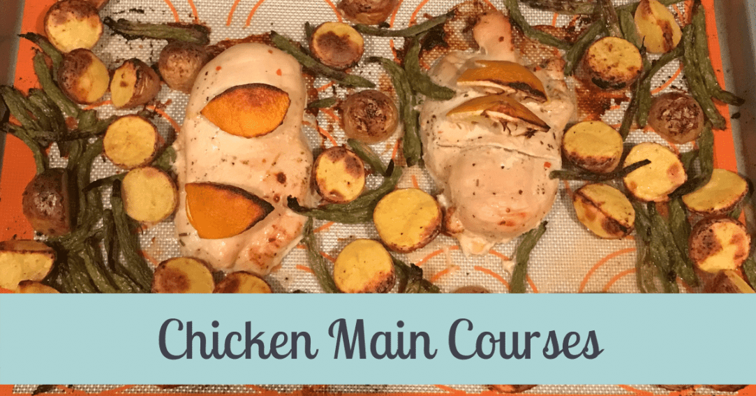 Chicken breasts, baby potatoes, and green beans on a baking sheet. Text across the image says Chicken Main Dishes.