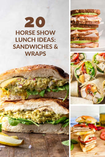Collage of sandwiches. Text over the image says 20 Horse Show Lunch Ideas: Sandwiches & Wraps.