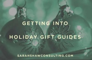 getting into holiday gift guides