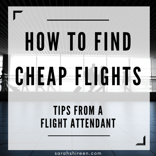 how to find cheap flights tips from a flight attendant