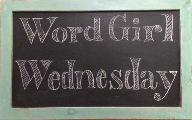 Word Girl Wednesday