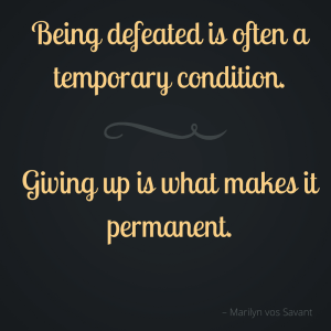 Being Defeated is temporary