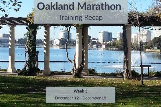 Oakland Marathon Training Recap Week 3