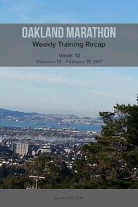 Oakland Marathon training recap week 12