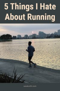 What I hate about running