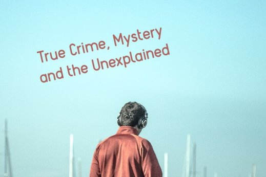 Podcasts mystery true crime and unexplained