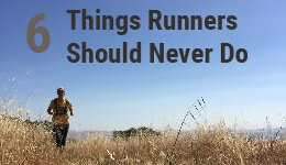 6 Things Runners Should Never Do