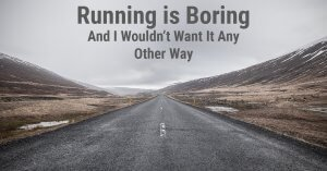 Running Is Boring