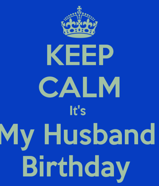 keep-calm-it-s-my-husband-birthday-3