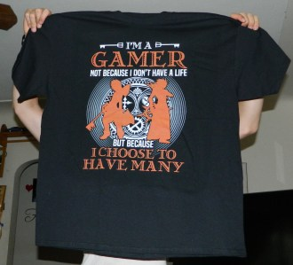 I'm A Gamer - Not Because I Don't Have A Life But Because I Choose T-Shirt