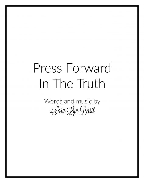Press Forward In The Truth (for 2016 LDS Youth Theme)