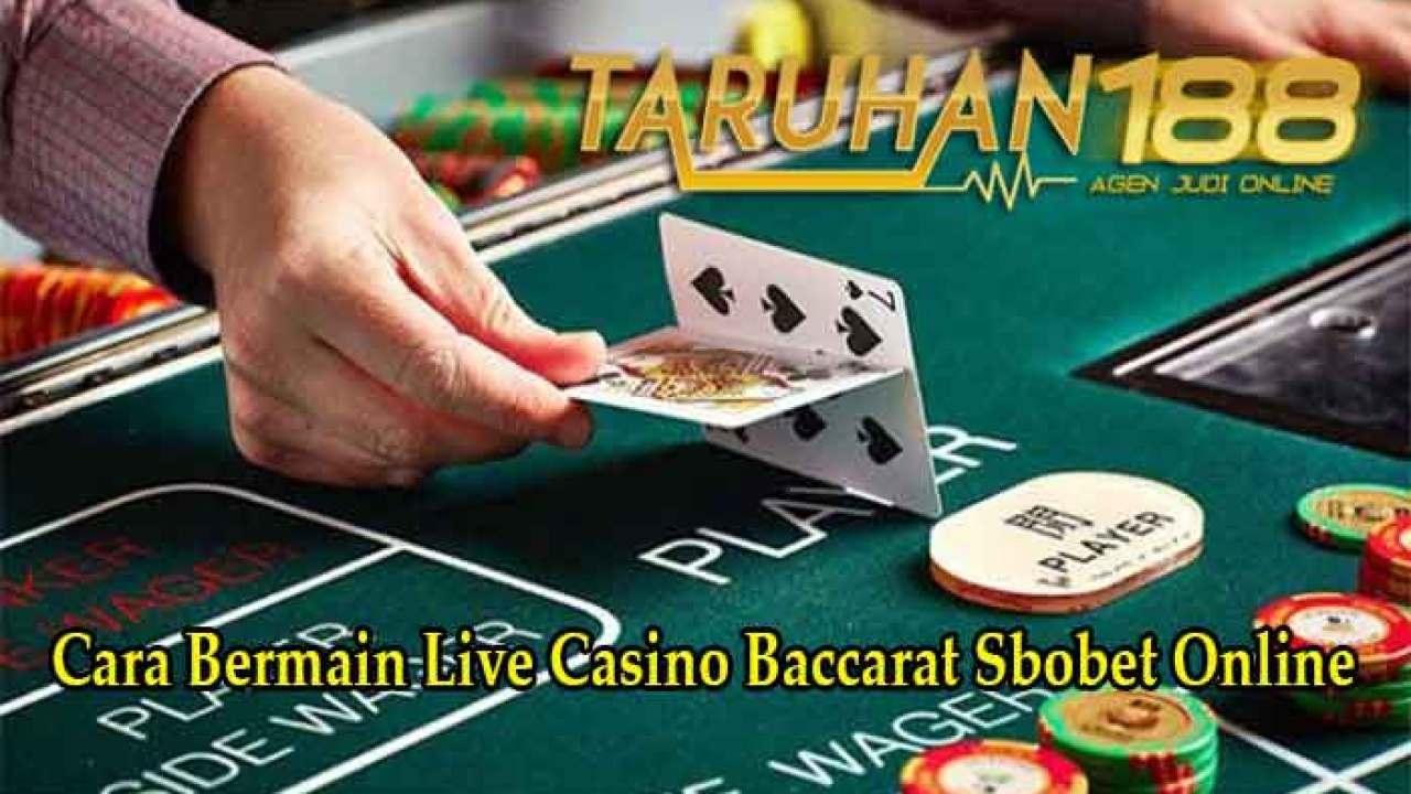 Cara Bermain Live Casino Baccarat Sbobet Online