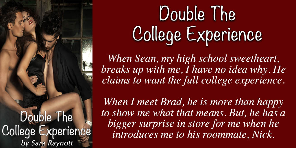 Double The College Experience by Sara Raynott